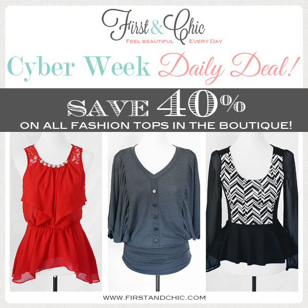 Cyber Week #5 - Save 40% on all fashion tops in the boutique - First & Chic