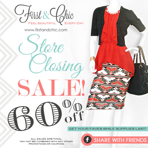 First & Chic Boutique Store Closing 60% off Sale!